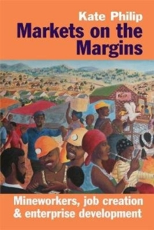 Image for Markets on the margins  : mineworkers, job creation and enterprise development