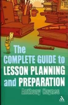 Image for The complete guide to lesson planning and preparation