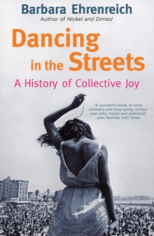 Image for Dancing in the streets  : a history of collective joy