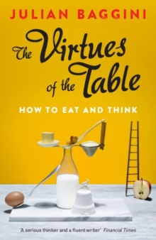 Image for The virtues of the table  : how to eat and think