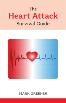 Image for The heart attack survival guide