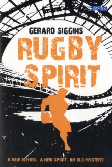 Image for Rugby Spirit : A new school, a new sport, an old mystery...