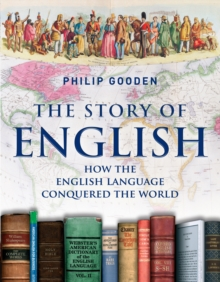 Image for The story of English  : how the English language conquered the world