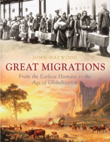 Image for The great migrations  : from the earliest humans to the age of globalization