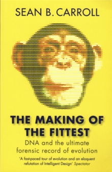 Image for The making of the fittest  : DNA and the ultimate forensic record of evolution