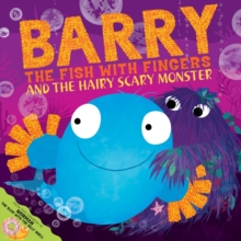 Image for Barry the fish with fingers and the hairy scary monster