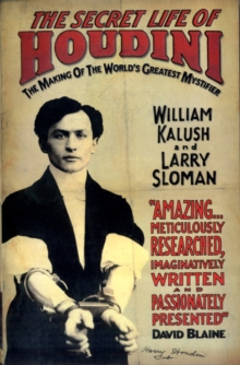 Image for The secret life of Houdini  : the making of America's first superhero