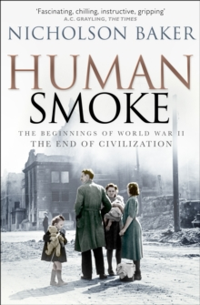 Image for Human smoke  : the beginnings of World War II, the end of civilization