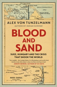 Image for Blood and sand  : Suez, Hungary and the crisis that shook the world