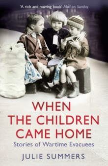 Image for When the children came home  : stories from wartime evacuees