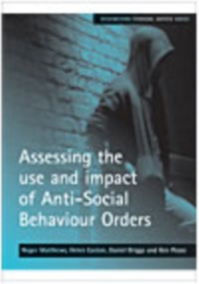 Image for Assessing the use and impact of Anti-Social Behaviour Orders