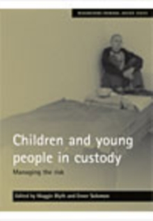 Image for Children and young people in custody : Managing the risk