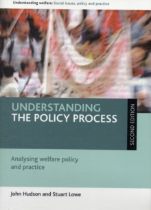 Image for Understanding the policy process  : analysing welfare policy and practice