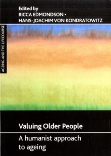 Image for Valuing older people  : a humanist approach to ageing