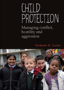 Image for Child protection  : managing conflict, hostility and aggression