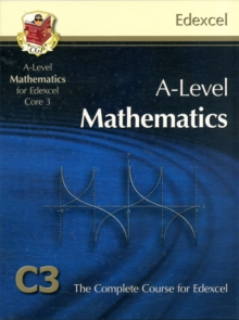 Image for A-level mathematics for Edexcel core 3  : the complete course for Edexcel C3