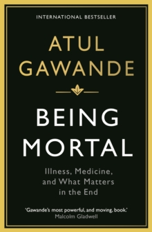 Image for Being mortal: ageing, illness, medicine, and what matters in the end