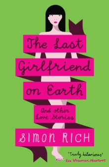 Image for The last girlfriend on Earth and other love stories