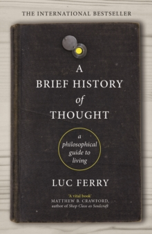 Image for A brief history of thought  : a philosophical guide to living