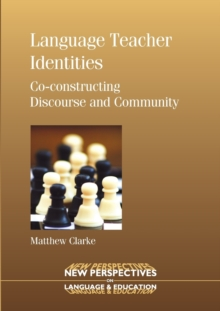 Image for Language teacher identities  : co-constructing discourse and community