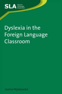 Image for Dyslexia in the foreign language classroom
