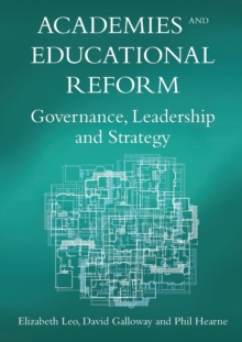 Image for Academies and educational reform  : governance, leadership and strategy