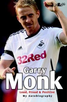 Image for Garry Monk  : loud, proud & positive