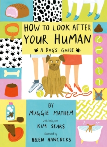 Image for How to look after your human  : a dog's guide