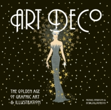 Image for Art Deco : The Golden Age of Graphic Art & Illustration