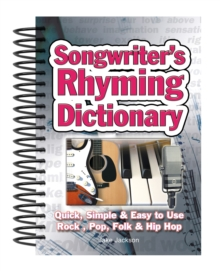 Image for Songwriter's rhyming dictionary  : quick, simple and easy-to-use rock, pop, folk & hip hop