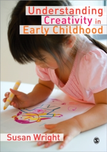 Image for Understanding creativity in early childhood  : meaning-making and children's drawings