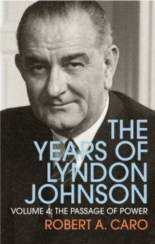 Image for The years of Lyndon Johnson: The passage of power