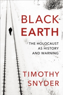 Image for Black earth  : the Holocaust as history and warning