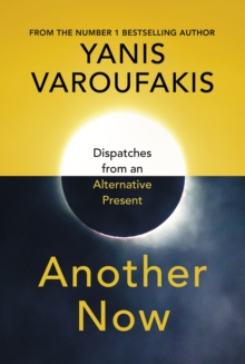 Image for Another now  : dispatches from an alternative present