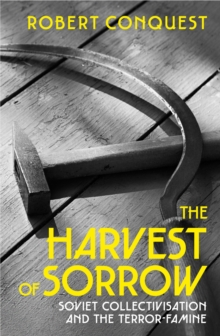 Image for The harvest of sorrow  : Soviet collectivization and the terror-famine