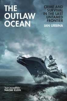 Image for The outlaw ocean  : crime and survival in the last untamed frontier