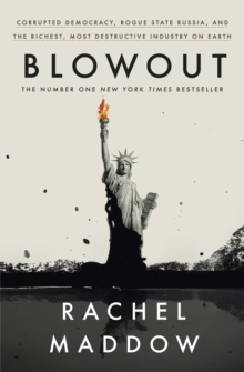 Image for Blowout  : corrupted democracy, rogue state Russia, and the richest, most destructive industry on Earth