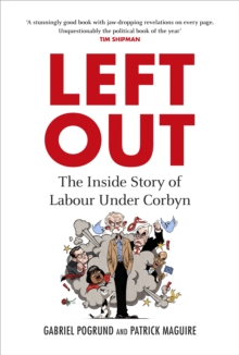 Image for Left out  : the inside story of Labour under Corbyn