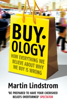 Image for Buy.ology  : how everything we believe about why we buy is wrong