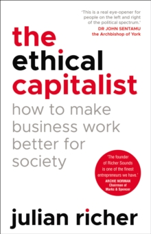 Image for The ethical capitalist  : how to make business work better for society