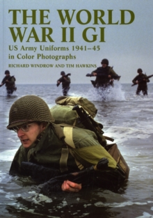 Image for The World War II GI  : US army uniforms 1941-45 in colour photographs
