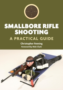 Image for Smallbore rifle shooting  : a practical guide