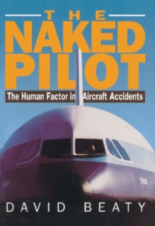 Image for The Naked Pilot: The Human Factor in Aircraft Accidents
