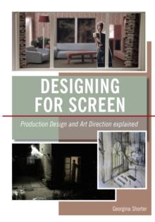 Image for Designing for screen  : production design and art direction explained