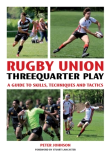Image for Rugby Union threequarter play  : a guide to skills, techniques and tactics