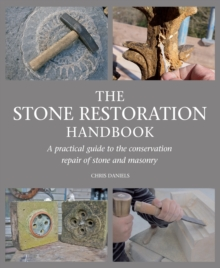 Image for The stone restoration handbook  : a practical guide to the conservation repair of stone and masonry