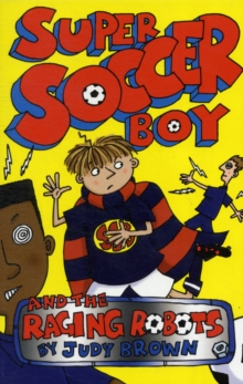 Image for Super Soccer Boy and the raging robots