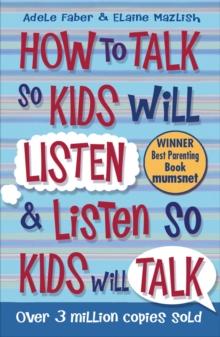 Image for How to talk so kids will listen & listen so kids will talk