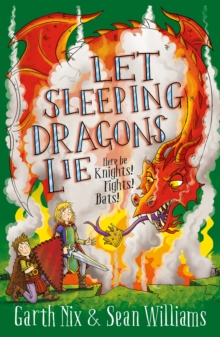 Image for Let sleeping dragons lie  : here be knights! fights! bats!