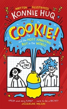 Image for Cookie! (Book 1): Cookie and the Most Annoying Boy in the World
